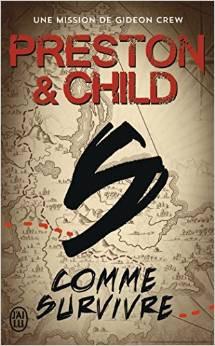Preston & Child - Gedeon Crew 3 - S comme ...Survivre