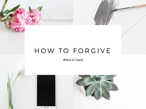 How to Forgive When It's Hard