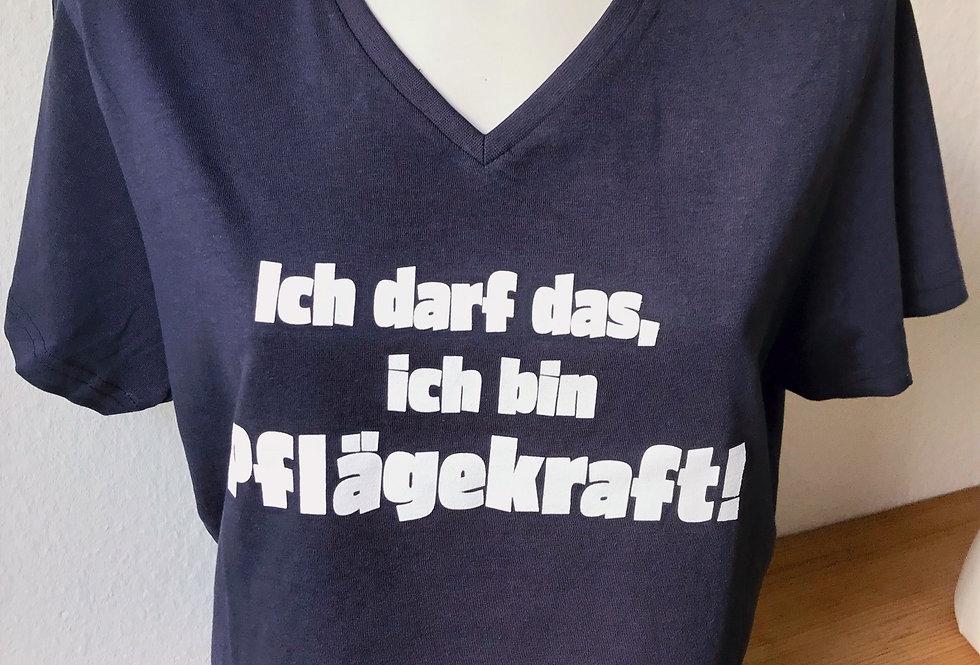 """T-shirt """"Ich darf das, ich bin Pflägekraft!"""""""
