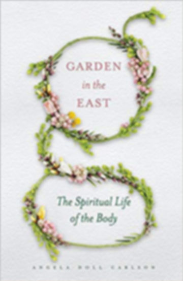 Garden in the East-The Spiritual Life of