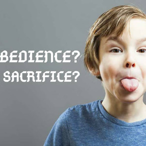 Why Obedience? Why Sacrifice?