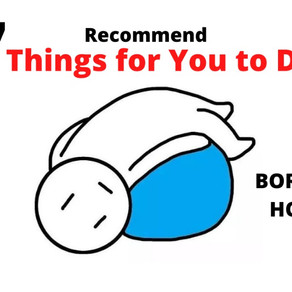 Bored at Home?? Recommends 7 Things for You to do!