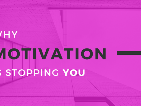 MOTIVATION IS STOPPING YOU