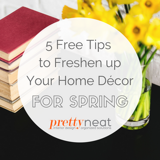 5 Free Tips to Freshen Up Your Home Décor for Spring
