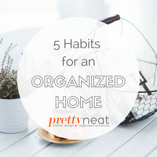5 Habits for an Organized Home
