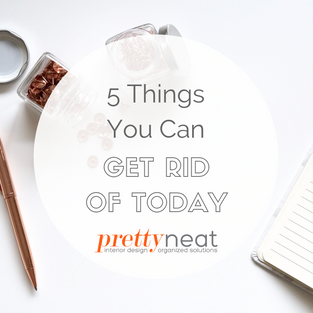 5 Things You Can Get Rid of Today