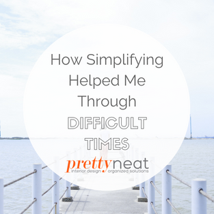 How Simplifying Helped Me Through Difficult Times