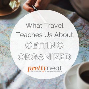 What Travel Teaches Us About Getting Organized