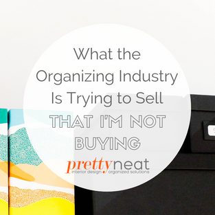 What the Organizing Industry Is Trying to Sell That I'm Not Buying
