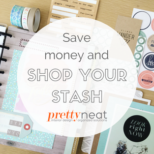 Save Money and Shop Your Stash