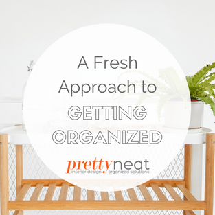 A Fresh Approach to Getting Organized