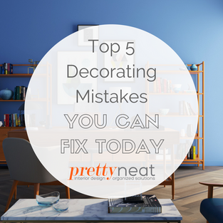 Top 5 Decorating Mistakes You Can Fix Today