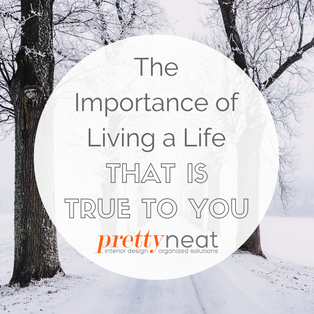The Importance of Living a Life That Is True to You
