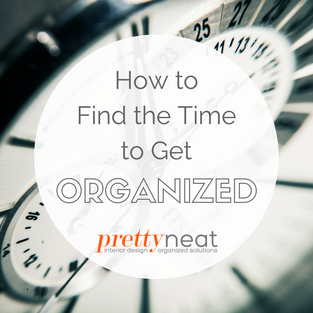 How to Find the Time to Get Organized