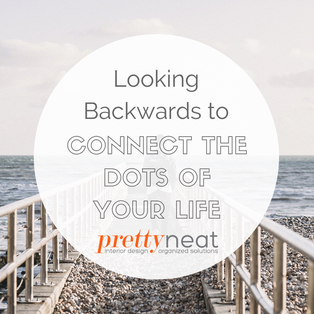 Looking Backwards to Connect the Dots of Your Life