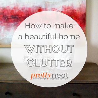 How to Make a Beautiful Home Without Clutter