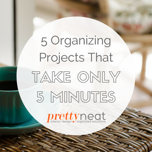 5 Organizing Projects That Take Only 5 Minutes