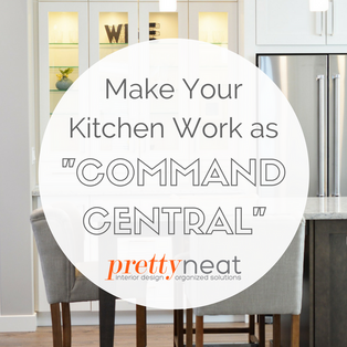 """Make Your Kitchen Work as """"Command Central"""""""