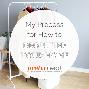 My Process for How to Declutter Your Home