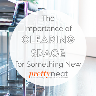 The Importance of Clearing Space for Something New