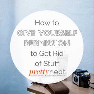 How to Give Yourself Permission to Get Rid of Stuff
