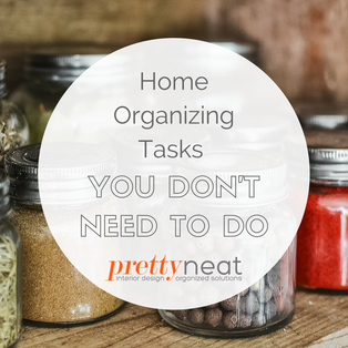 Home Organizing Tasks You Don't Need to Do