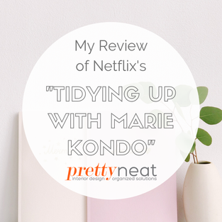 """My Review of Netflix's """"Tidying Up With Marie Kondo"""""""
