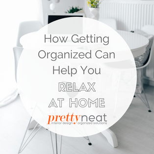 How Getting Organized Can Help You Relax at Home