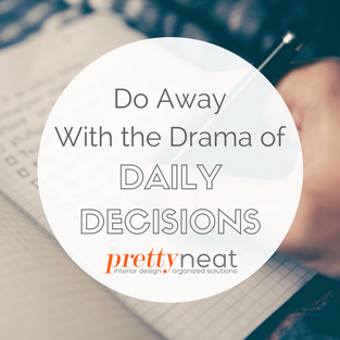 Do Away With the Drama of Daily Decisions