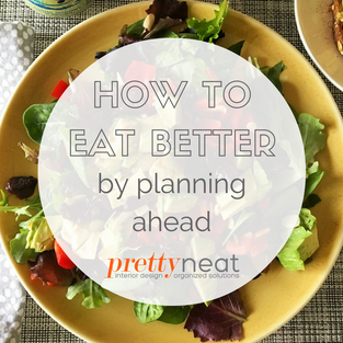 How to Eat Better by Planning Ahead