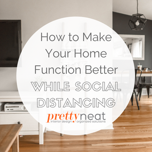 How to Make Your Home Function Better While Social Distancing