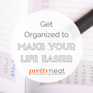 Get Organized to Make Your Life Easier