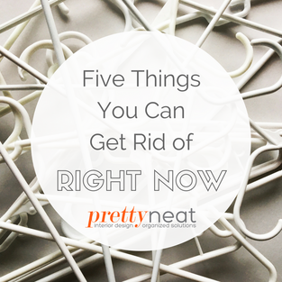 Five Things You Can Get Rid of Right Now