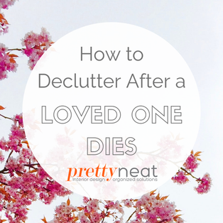 How to Declutter After a Loved One Dies