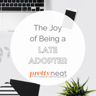 The Joy of Being a Late Adopter