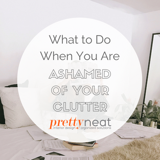 What to Do When You Are Ashamed of Your Clutter