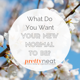 What Do You Want Your New Normal To Be?