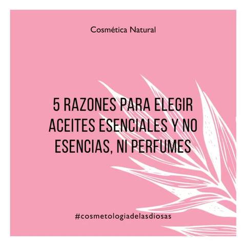 5 Razones para elegir aceites esenciales naturales y No esencias o perfumes