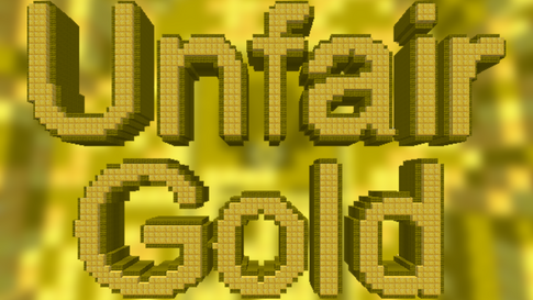 Unfair Gold