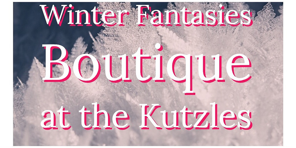 Winter Fantasies Boutique at the Kutzles