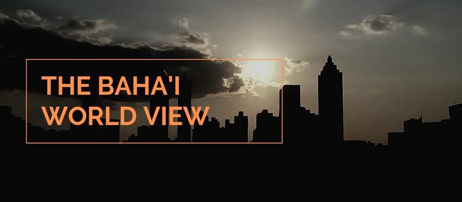 The Baha'i World View