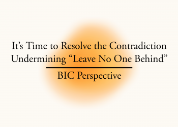 """a blurred orange circle is one a white background with the black text """"It's time to resolve the contradiction undermining """"leave no one behind"""" BIC Perspective"""" on top of it"""