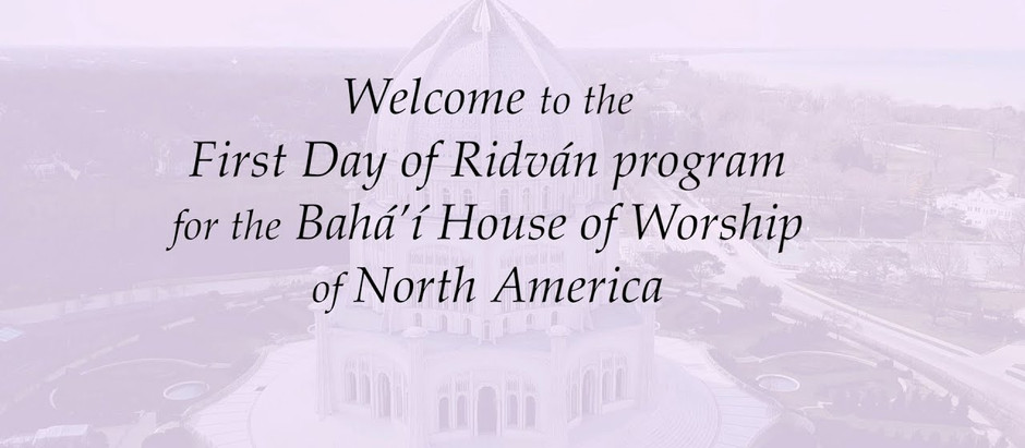 Video - First day of Ridván Online Celebration from the Bahá'í House of Worship for North America