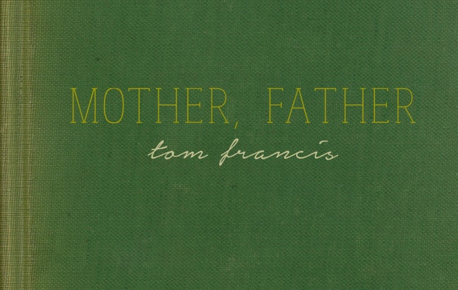 Tom Francis - Mother, Father