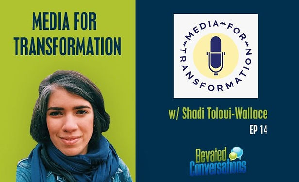 Media for Transformation with Shadi Tolo