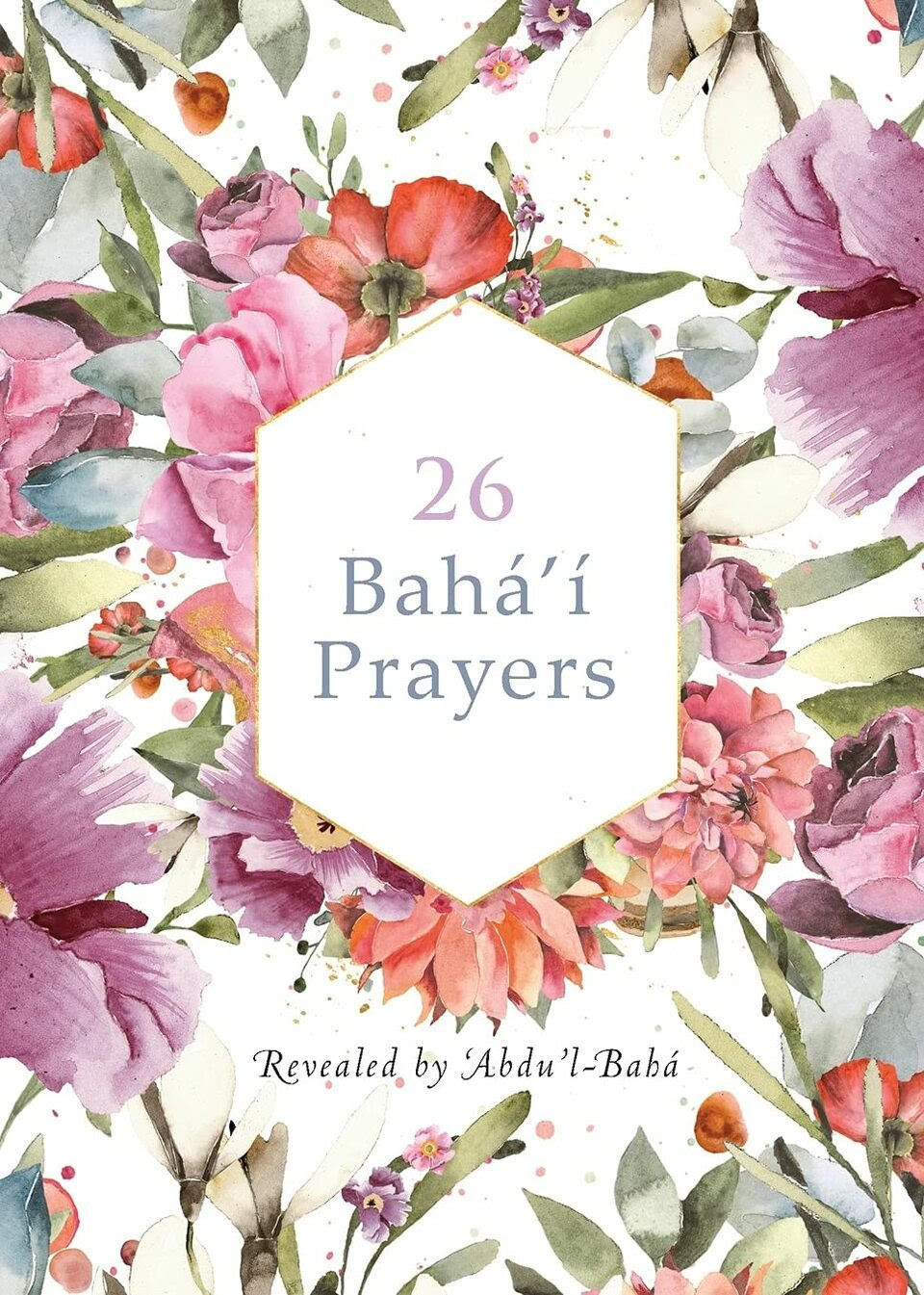 """an image of watercolor flowers are behind a shape that says """"26 Baha'i Prayers"""" on it in pastel writing"""