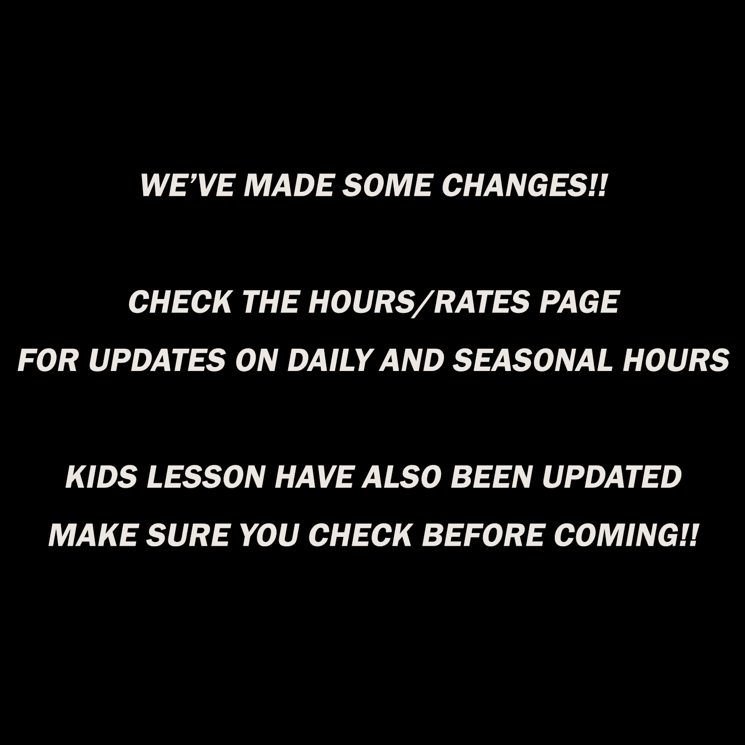 New Hours and Rates!!