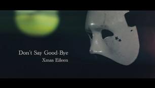 Xmas Eileen / ♪Don't say good-bye