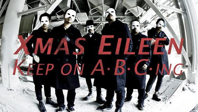 Xmas Eileen / ♪Keep on A・B・C・ing