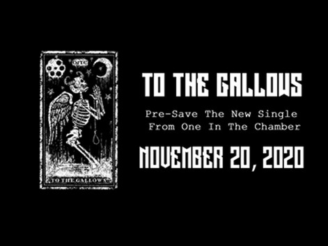 "Pre-Save ""To The Gallows"", The Latest Single From One In The Chamber!"